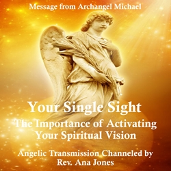 Your Single Sight: The Importance of Activating Your Spiritual Vision
